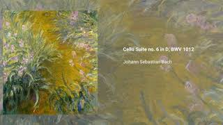 Cello Suite no. 6 in D major, BWV 1012