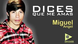 MIGUEL ANGEL -DICES QUE ME AMAS-- DINAMIKA RECORDS