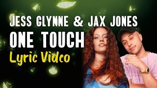Jess Glynne, Jax Jones   One Touch (Lyrics)