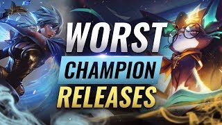 The WORST Champion RELEASES In League of Legends History