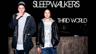 Sleepwalkers - Third World ft. Ray of The Sweet Apes