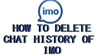 how to delete chat history from imo
