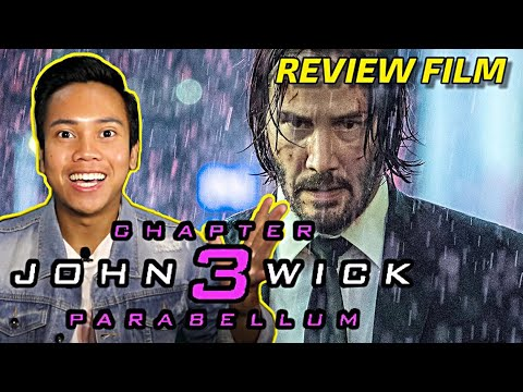 Review Film JOHN WICK: CHAPTER 3 - PARABELLUM (2019) Indonesia - Ketika John Wick Punya 7 Nyawa!