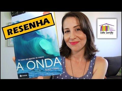 LidoLendo - A Onda - Susan Casey - RESENHA