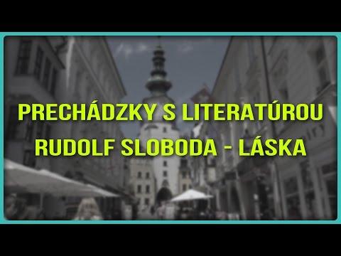 Prechádzky s literatúrou: Rudolf Sloboda - Láska