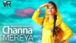 Channa Mereya  Mandeep Kaur