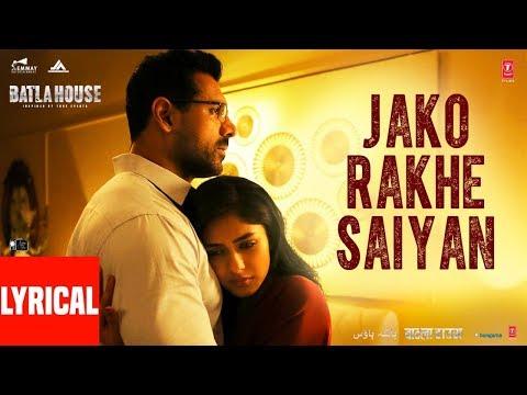 Jako Rakhe Saiyan | Batla House | John Abraham |