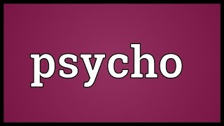 Psycho Meaning