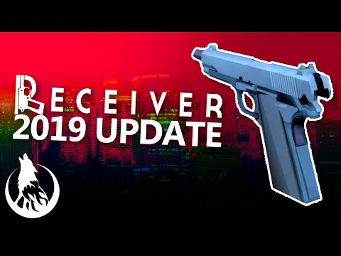 Receiver 2019 Update - Wolfire Games