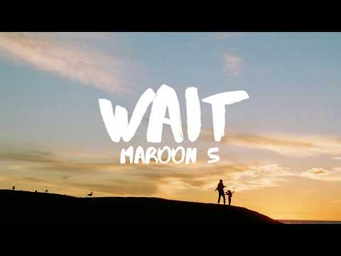 Maroon 5 - Wait (Lyrics) Mp3