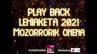 Playback lehiaketa 2021_Mozorrorik onena