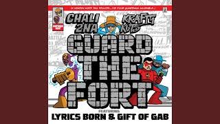 Chali 2na  Krafty Kuts Guard The Fort Feat Lyrics Born  Gift Of The Gab Radio Edit