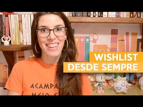 WISHLIST DESDE SEMPRE | Admirável Leitor
