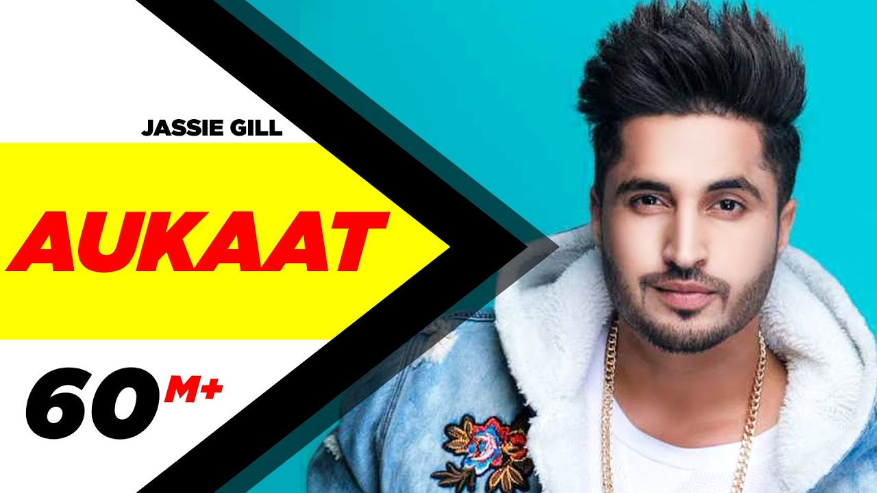 Aukaat - jassi gill new song