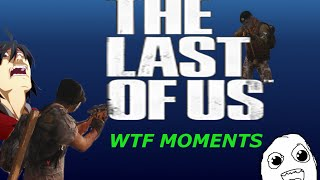 The Last Of Us Factions WTF moments ( Lag, funny, weird stuff)