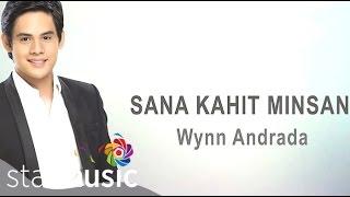 Sana Kahit Minsan by Wynn Andrada (Official Lyric Video)