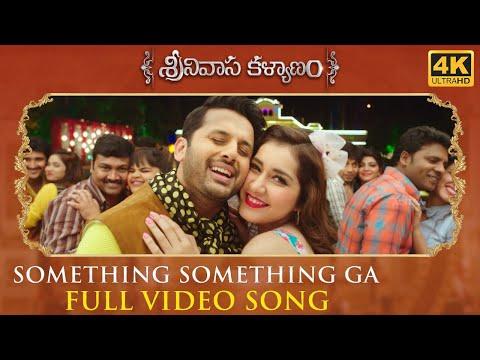 Something Something Full Video Song - Srinivasa Kalyanam Video Songs   Nithiin, Raashi Khanna