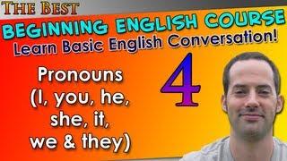 004 - Pronouns (I, you, he, she, it, we & they) - Beginning English Lesson - Basic English Grammar
