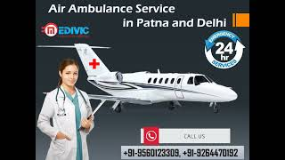 Get Swift Air Rescue Service by Medivic Air Ambulance in Patna