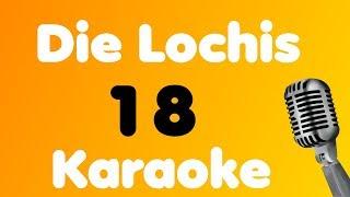 Die Lochis • 18 • Karaoke