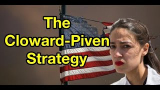 The Cloward-Piven Strategy