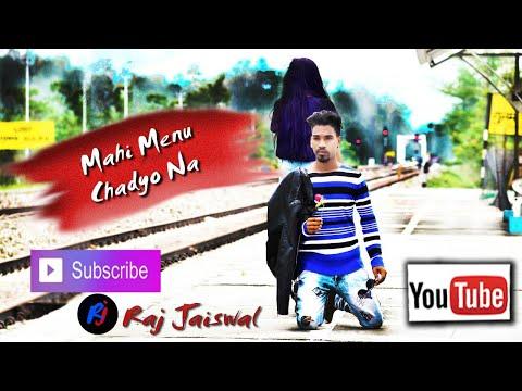 Download Mahi Menu Chadyo Na Song By Arijit Singh Raj Jaiswal And