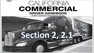 DMV, CDL, Hand Book (Audio) Calif..2018.......Section 2.. 2.1