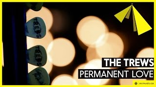 The Trews | Permanent Love