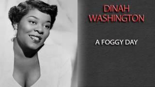 DINAH WASHINGTON - A FOGGY DAY