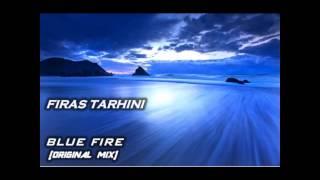 Firas Tarhini - Blue Fire (Original Mix)