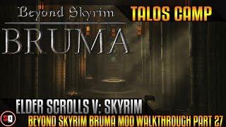 The Elder Scrolls V: Skyrim - Beyond Skyrim Bruma Mod Walkthrough Part 27 - Talos Camp