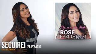 Rose Nascimento - Seguirei (versão estúdio | playback)