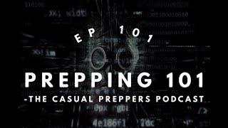 Prepper 101 - Ep 101