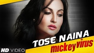 Tose Naina Mickey Virus Video Song | Manish Paul