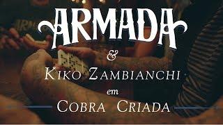 Armada lança videoclipe de 'Cobra Criada' com participação de Kiko Zambianchi