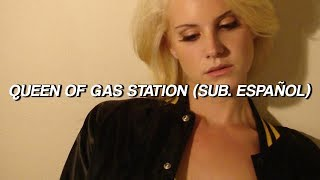 Lana Del Rey - Queen Of The Gas Station (Sub. Español)