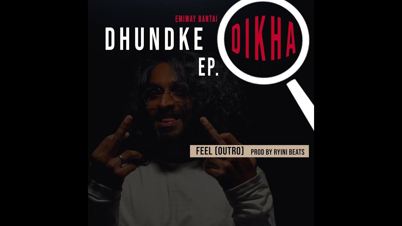 Feel lyrics-emiway Bantai(dhundke dikha ep)