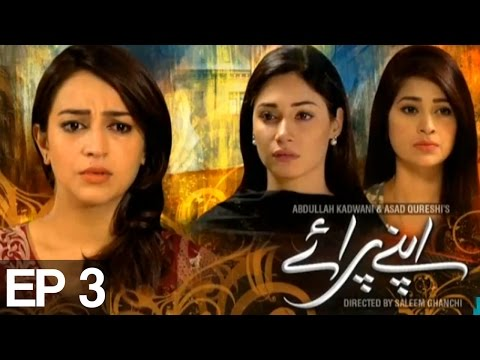 Download Apnay Paraye - Episode 3 | Express Entertainment - Best Pakistani Dramas HD Mp4 3GP Video and MP3