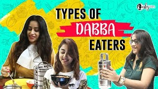 Types Of Dabba Eaters | Curly Tales