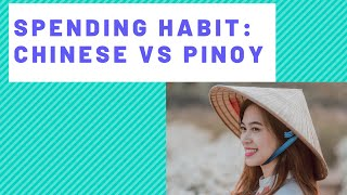 Spending Habit Chinese vs Pinoy
