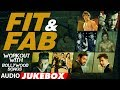 """Fit & Fab - Workout With Bollywood Songs   Audio Jukebox   Gym Songs 2017   """"Workout Hindi Songs"""
