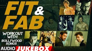 Fit & Fab - Workout With Bollywood Songs   Audio Jukebox   Gym Songs 2017   \
