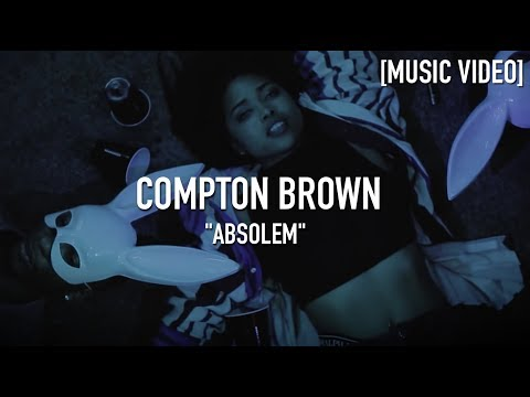 Compton Brown ( Arii & KiDD Saturday ) - Absolem [ Music Video ]