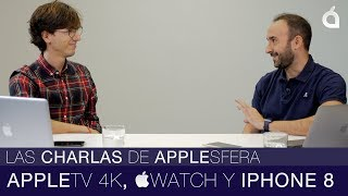 Apple TV 4K, Watch series 3 y nuevos iPhone 8 / X
