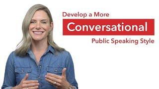Develop a Conversational Public Speaking Style