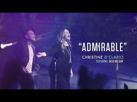 Christine D'Clario (feat. Julio Melgar) - Admirable