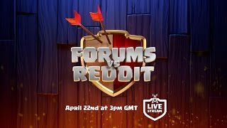 Clash of Clans - Forums vs Reddit Livestream RECAP!