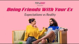 Being Friends With Your Ex: Expectations Vs Reality