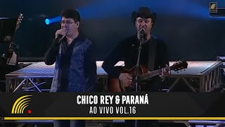 Chico Rey E Paraná - Ao Vivo Vol 16 - Show Completo - HD - Oficial