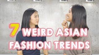 7 Weird Asian Fashion Trends